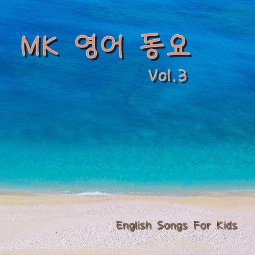 Mk English Songs for Kids Vol.3 von MK
