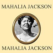 Mahalia Jackson van Mahalia Jackson