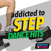 Addicted to Step Dance Hits Session by Various Artists