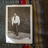 Young, Dumb And... de Jemmy Joe