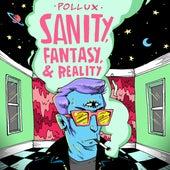 Sanity, Fantasy & Reality de Pollux
