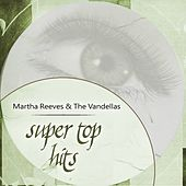 Super Top Hits von Martha and the Vandellas