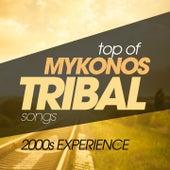 Top of Mykonos Tribal Songs 2000S Experience de Various Artists