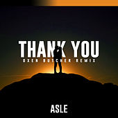 Thank You (Oxen Butcher Remix) by Asle