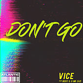 Don't Go (feat. Becky G and Mr. Eazi) by Vice