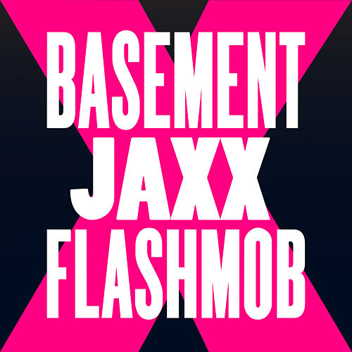 Fly Life (Flashmob Remix) by Basement Jaxx