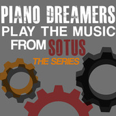 Piano Dreamers Play the Music from SOTUS: The Series by Piano Dreamers
