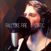 Static de Fall Like Fire