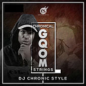 Chronical Gqom Strings de Dj Chronic Style