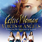 Voices of Angels (Deluxe) by Celtic Woman