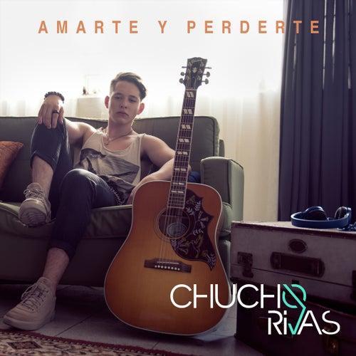 Amarte y Perderte by Chucho Rivas