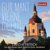 Guilmant, Vierne & Gigout: Organ Works de David M. Patrick