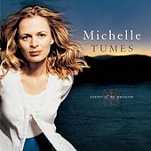 Center Of My Universe de Michelle Tumes