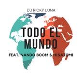 Todo El Mundo de DJ Ricky Luna
