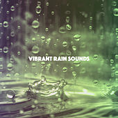 Vibrant Rain Sounds de Various Artists
