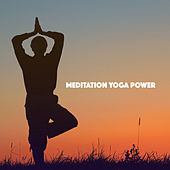 Meditation Yoga Power by Various Artists