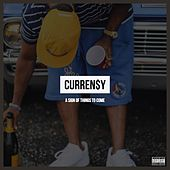 A Sign of Things to Come by Curren$y