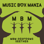 Music Box Versions of Seether by Music Box Mania