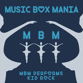 Music Box Versions of Kid Rock by Music Box Mania