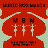 Music Box Versions of Rob Zombie by Music Box Mania