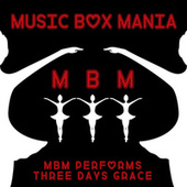 Music Box Versions of Three Days Grace by Music Box Mania