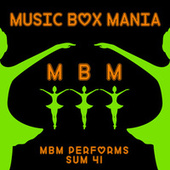 MBM Performs Sum 41 by Music Box Mania