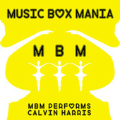 MBM Performs Calvin Harris di Music Box Mania
