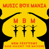 Music Box Versions of Rage Against the Machine by Music Box Mania