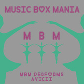 MBM Performs Avicii by Music Box Mania