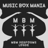 MBM Performs Lorde by Music Box Mania