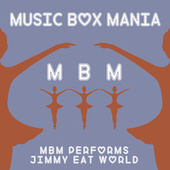 MBM Performs Jimmy Eat World by Music Box Mania