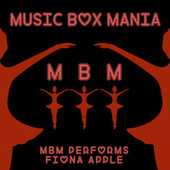 Music Box Versions of Fiona Apple di Music Box Mania
