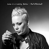 Love Is a Losing Game by Refurbished
