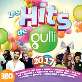Les Hits de Gulli 2017 de Various Artists