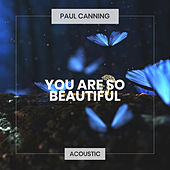 You Are So Beautiful (Acoustic) de Paul Canning