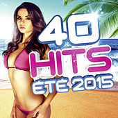 40 Hits été 2015 de Various Artists