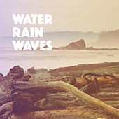 Water, Rain, Waves by Various Artists