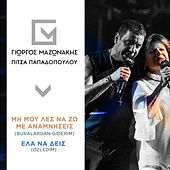 Mi Mou Les Na Zo Me Anamnisis (Buralardan Giderim) / Ela Na Dis (Ozledim) de Giorgos Mazonakis (Γιώργος Μαζωνάκης)