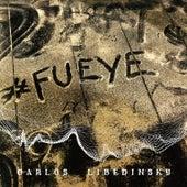 #Fueye by Carlos Libedinsky