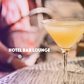 Hotel Bar Lounge by Various Artists