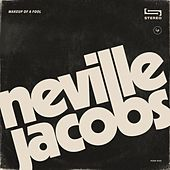 Makeup of a Fool by Neville Jacobs