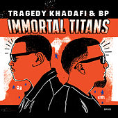 Immortal Titans by Tragedy Khadafi