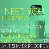 I Need You (Deep House Providers presents Jose Burgos & Kenny Bobien, The Remixes) von Jose Burgos Kenny Bobien