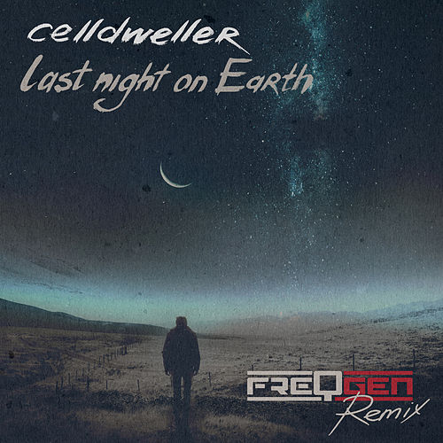 Last Night on Earth (FreqGen Remix) by Celldweller