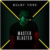 Master Blaster de Bulby York