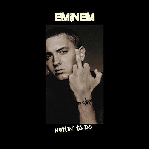 Nuttin' To Do (Radio Edit) de Eminem