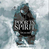 Poor in Spirit by Young Bro