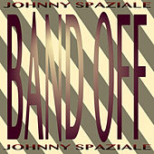 Band Off di Johnny Spaziale