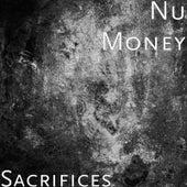 Sacrifices by Nu Money