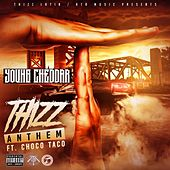 Thizz Anthem (feat. Choco Taco) by Young Cheddar